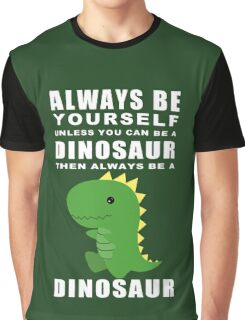 Always Dino Graphic T-Shirt