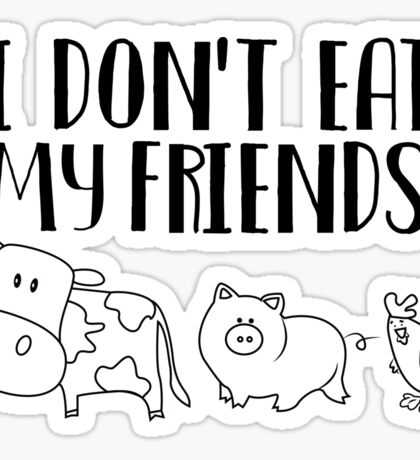 I don't eat my friends Sticker
