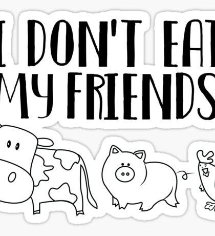 I don't eat my friends Sticker
