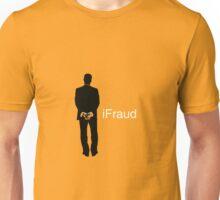 iFraud Unisex T-Shirt