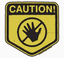 Caution - Do Not Touch! by retrojohn