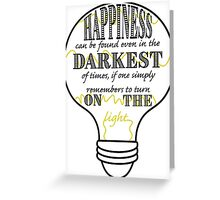 Happiness Can Be Found Greeting Card