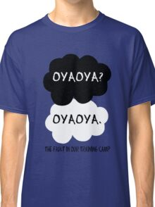 Oyaoya? Oyaoya. The Fault In Our Training Camp Classic T-Shirt