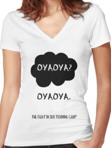 Oyaoya? Oyaoya. The Fault In Our Training Camp Women's Fitted V-Neck T-Shirt