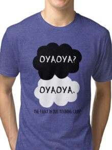 Oyaoya? Oyaoya. The Fault In Our Training Camp Tri-blend T-Shirt