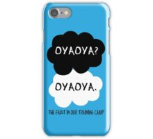 Oyaoya? Oyaoya. The Fault In Our Training Camp iPhone Case/Skin