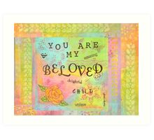 You are My Beloved--Affirmations From Abba  Art Print