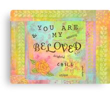 You are My Beloved--Affirmations From Abba  Canvas Print