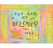 You are My Beloved--Affirmations From Abba  Photographic Print