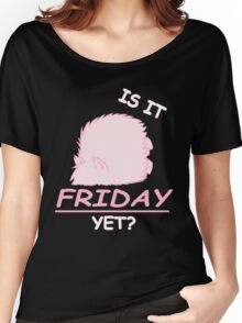 Fluffle Puff - Is It Friday Yet? Women's Relaxed Fit T-Shirt