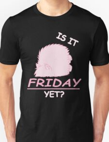Fluffle Puff - Is It Friday Yet? T-Shirt