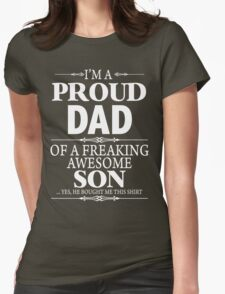 I'm A Proud Dad Of A Freaking Awesome Son Womens Fitted T-Shirt