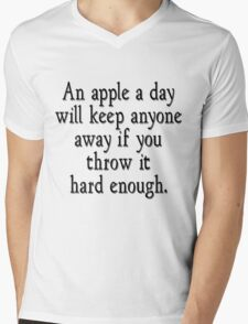 An apple a day will keep anyone away if you throw it hard enough Mens V-Neck T-Shirt