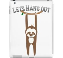 Let's Hang Out Sloth  iPad Case/Skin