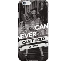 Can't Hold US Down iPhone Case/Skin