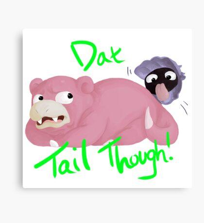 Slowpoke Dat Tail Canvas Print