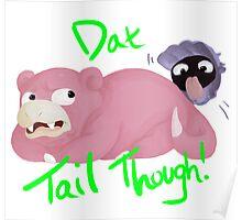 Slowpoke Dat Tail Poster