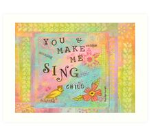You Make My Heart Sing--Affirmations From Abba Art Print