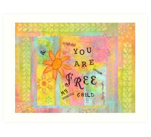 You Are Free--Affirmations From Abba Art Print