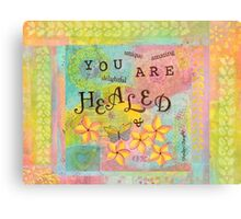 You Are Healed--Affirmations From Abba Canvas Print
