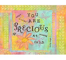 You Are Precious--Affirmations From Abba Photographic Print