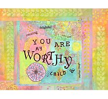 You are Worthy--Affirmations From Abba Photographic Print