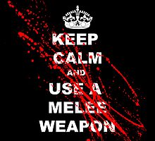 KEEP CALM AND USE A MELEE WEAPON pillow by azummo