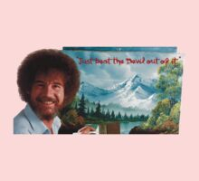 "Bob Ross ""Just beat the Devil out of it."" One Piece - Long Sleeve"