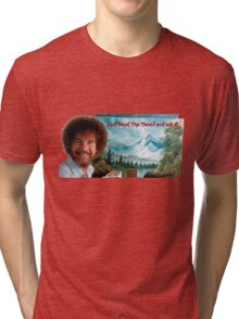 """Bob Ross """"Just beat the Devil out of it."""" Tri-blend T-Shirt"""