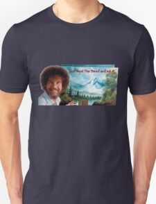 "Bob Ross ""Just beat the Devil out of it."" Unisex T-Shirt"
