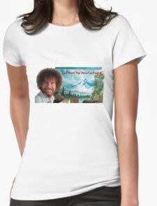 "Bob Ross ""Just beat the Devil out of it."" Womens Fitted T-Shirt"