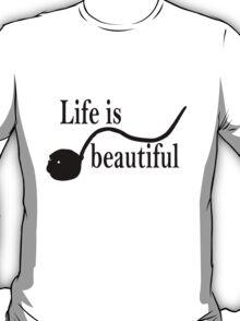 men's life is beautiful T-shirt T-Shirt