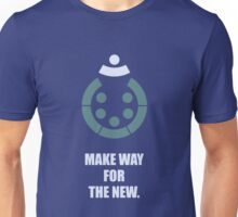 Make Way For The New - Corporate Start-Up Quotes Unisex T-Shirt