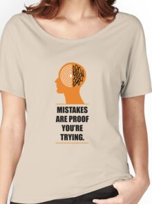 Mistakes Are Proof You're Trying - Corporate Start-Up Quotes Women's Relaxed Fit T-Shirt