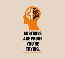 Mistakes Are Proof You're Trying - Corporate Start-Up Quotes Unisex T-Shirt
