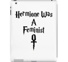 Hermione Was A Feminist iPad Case/Skin