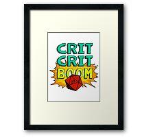 Crit Crit Boom Framed Print