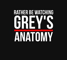I'd rather be watching greys anatomy Unisex T-Shirt
