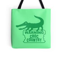 WARNING! Croc Country! with green corocdile! Tote Bag