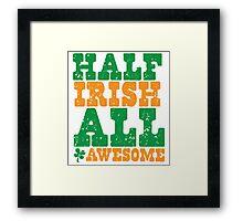 HALF IRISH all awesome distressed Framed Print