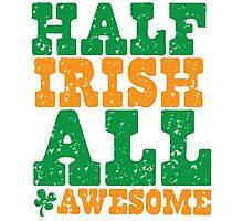 HALF IRISH all awesome distressed Photographic Print