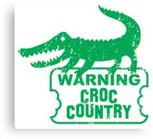 WARNING croc country distressed version Canvas Print