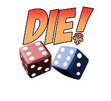 DIE! by simonbreeze
