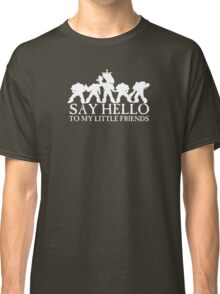 Say Hello to my Little Friends - White Classic T-Shirt
