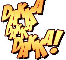 Daka-Daka-Daka! by simonbreeze