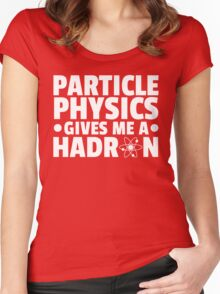Particle Physics Funny Quote Women's Fitted Scoop T-Shirt