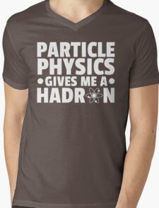 Particle Physics Funny Quote Mens V-Neck T-Shirt