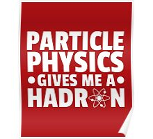 Particle Physics Funny Quote Poster
