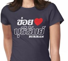 I Heart (Love) Buriram, Isaan, Thailand Womens Fitted T-Shirt