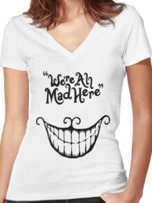 We're All Mad Here Cheshire Cat UniqueT-Shirt For Men And Women Women's Fitted V-Neck T-Shirt